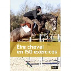 Etre cheval en 150 exercices